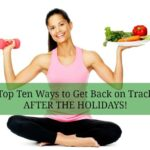 My Top Ten List to Help Get Back on Track…