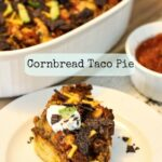 Cornbread Taco Pie {Gluten Free, Kid Friendly}