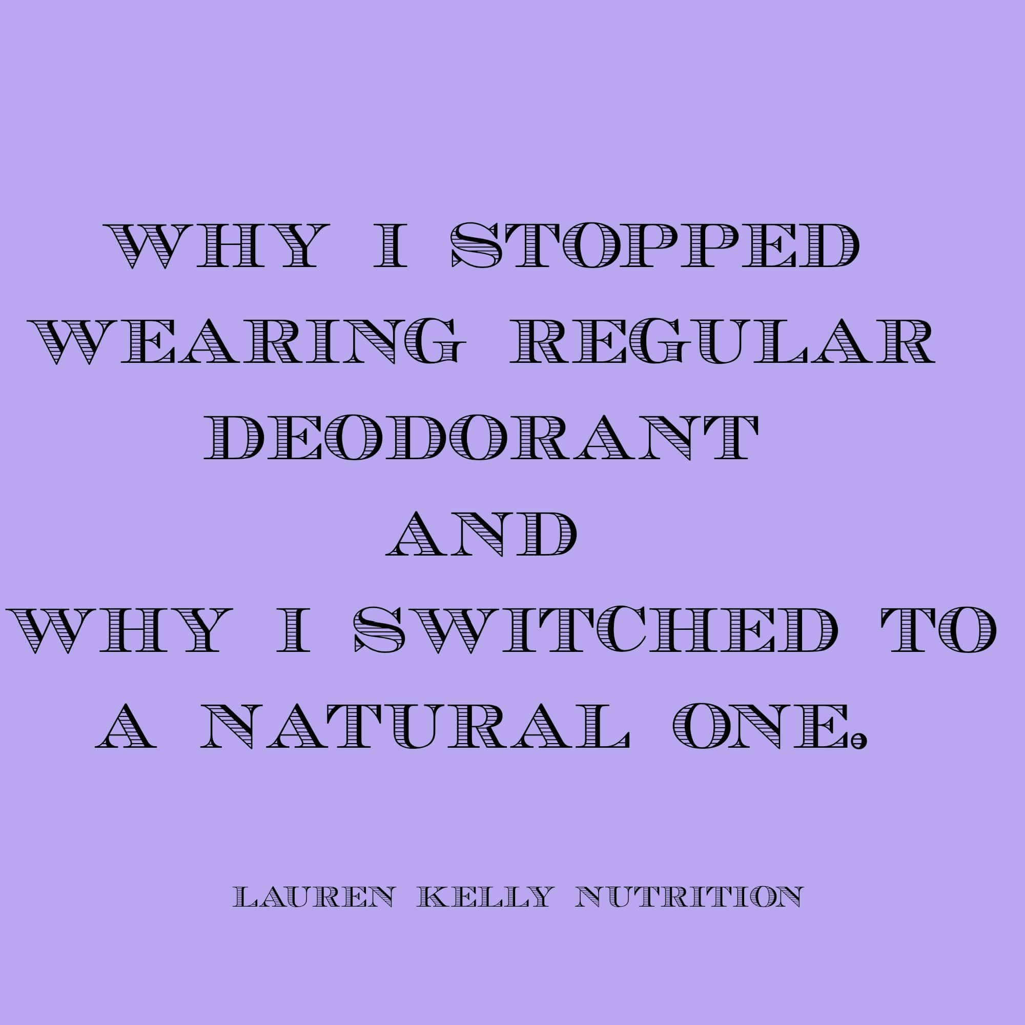 Why I Stopped Wearing Regular Deodorant from Lauren Kelly Nutrition