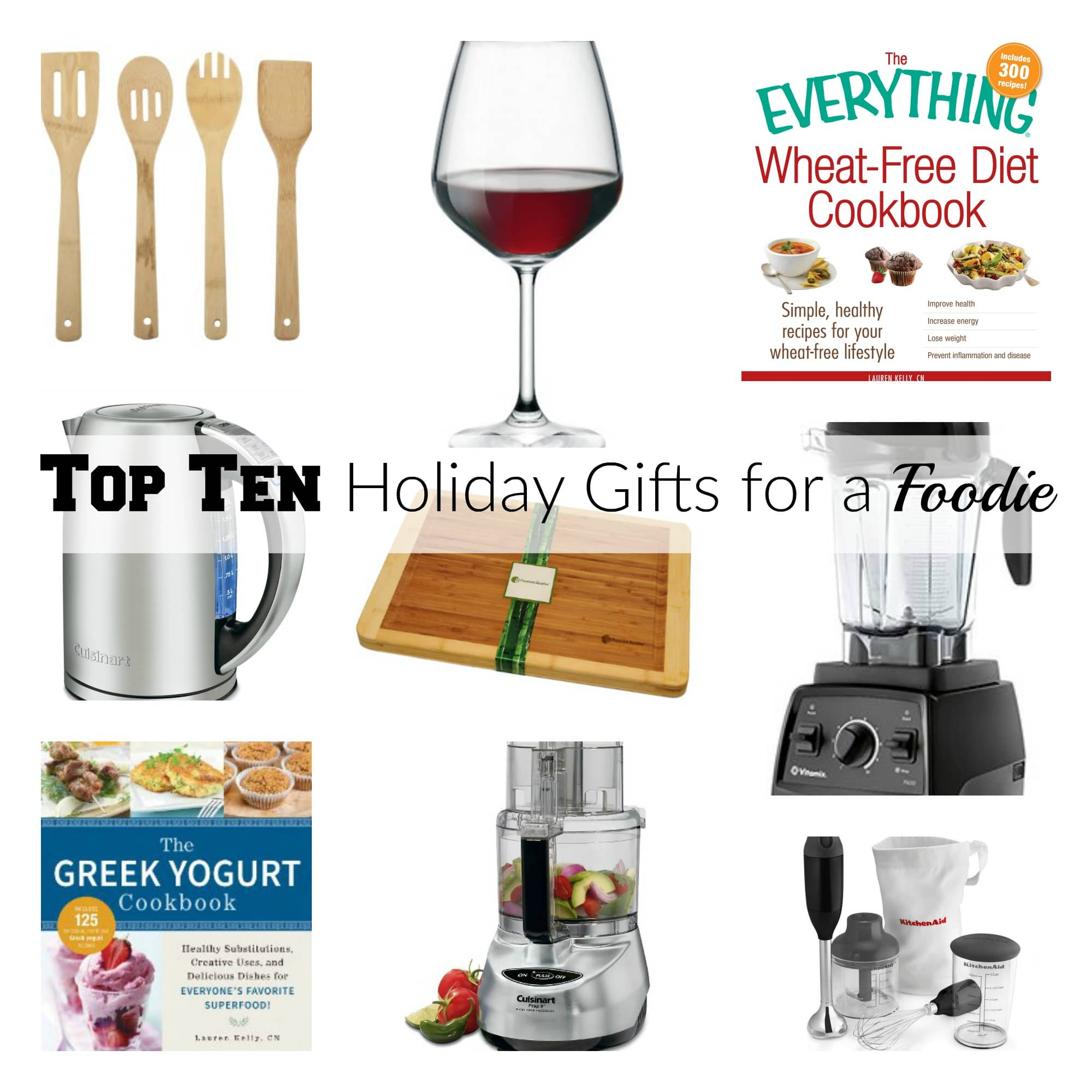 Top Ten Holiday Gifts for a Foodie by Lauren Kelly Nutrition