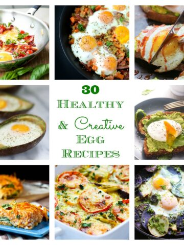 30 of The Best, Healthy, Creative Egg Recipes!
