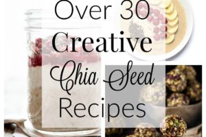 Over 30 Creative Chia Seed Recipes from Lauren Kelly Nutrition