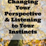 Changing Your Perspective & Listening to Your Instincts {Signs of an Intestinal Blockage}