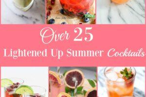 Over 25 Lightened Up Summer Cocktails