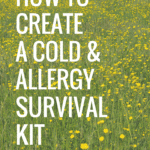 How to Create a Cold & Allergy Survival Kit